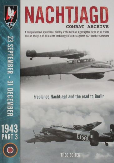 Nachtjagd Combat Archive, 23 September - 31 December 1943 (Part 3), by Theo Boitsen